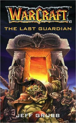 Warcraft: The Last Guardian (Warcraft Series)
