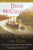 Book Cover Image. Title: The Path between the Seas:  The Creation of the Panama Canal, 1870-1914, Author: David McCullough