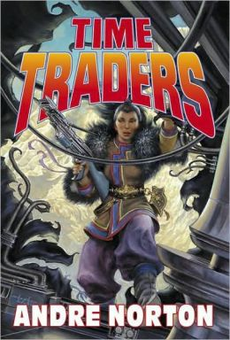 Time Traders Omnibus: The Time Traders / The Defiant Agents / Key Out of Time