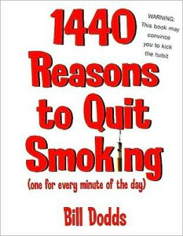 1,440 Reasons to Quit Smoking: One for Every Minute of the Day... and Night
