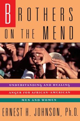 Brothers on the Mend: Guide Managing & Healing Anger in African American Men