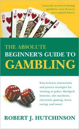 Absolute Beginner's Guide to Gambling