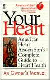Your Heart: An Owner's Manual