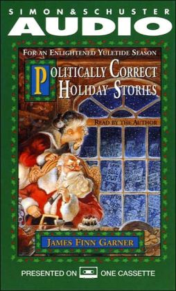 Politically Correct Holiday Stories for an Enlightened Yultide Season