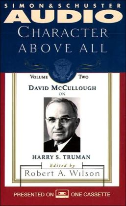 Character above All: David McCullough on Harry S. Truman (2 Cassettes)