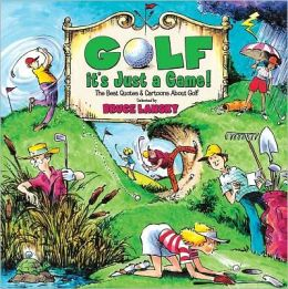 Golf, It's Just a Game