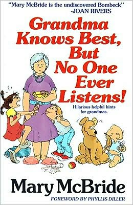 Grandma Knows Best, but No One Ever Listens