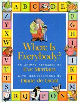 Where Is Everybody?: An Animal Alphabet