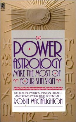 Power Astrology: Make the Most of Your Sun Sign