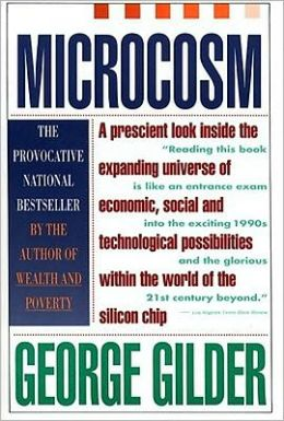 Microcosm: The Quantum Revolution In Economics And Technology