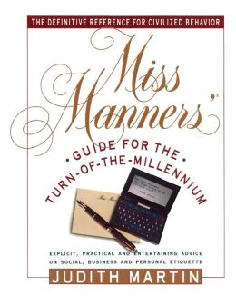 Miss Manners' Guide for the Turn of the Millennium