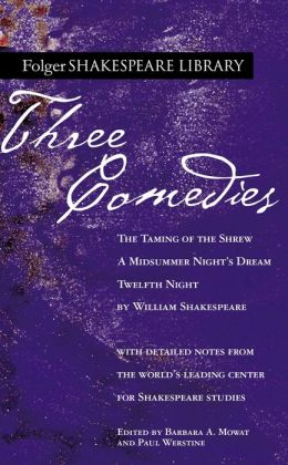 Three Comedies: The Taming of the Shrew, A Midsummer Night's Dream, Twelfth Night