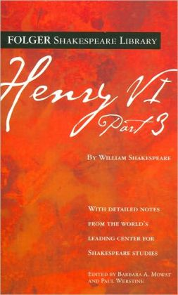 Henry VI, Part 3 (Folger Shakespeare Library Series)