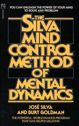 The Silva Mind Control Method of Mental Dynamics