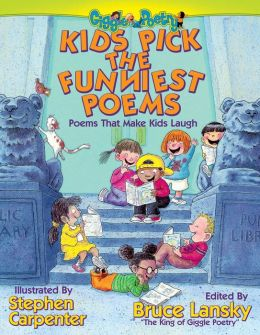 Kids Pick the Funniest Poems: Poems That Make Kids Laugh