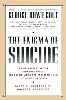 Enigma of Suicide: A Timely Investigation into the Causes, the Possibilities for Prevention and the Paths to Healing