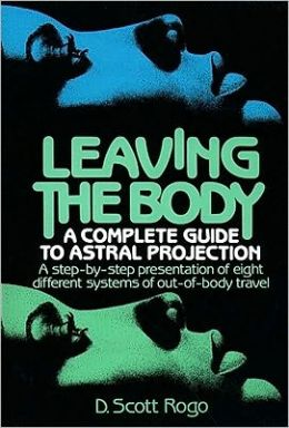 Leaving the Body: A Complete Guide to Astral Projection