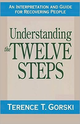Understanding the Twelve Steps: An Interpretation and Guide for Recovering People
