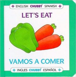 Let's Eat / Vamos A Comer: Chubby Board Books In English and Spanish