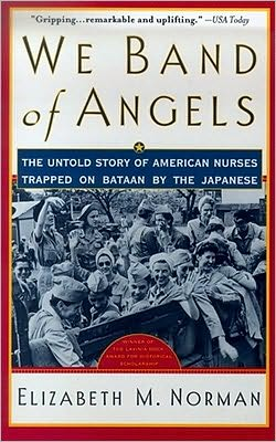 We Band of Angels: The Untold Story of American Nurses Trapped on Bataan the Japanese