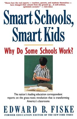 Smart Schools, Smart Kids: Why Do Some Schools Work?