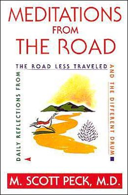 Meditations from the Road: Daily Reflections from The Road Less Traveled and The Different Drum