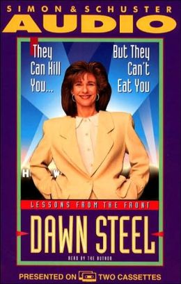 They Can Kill You..but They Can't Eat You: They Can Kill You..but They Can't Eat You Dawn Steel