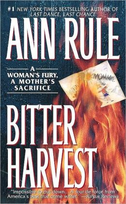Bitter Harvest: A Woman's Fury, a Mother's Sacrifice