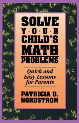Solve Your Child's Math Problems