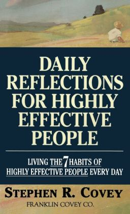 Daily Reflections for Highly Effective People: Living the Seven Habits Everyday