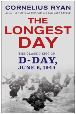 The Longest Day: The Classic Epic of D-Day, June 6, 1944