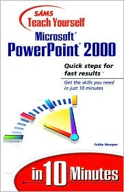 Sams Teach Yourself Microsoft PowerPoint 2000 in 10 Minutes
