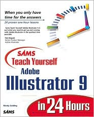 Sams Teach Yourself Adobe Illustrator 9 in 24 Hours