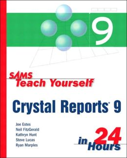 Sams Teach Yourself Crystal Reports 9 in 24 Hours