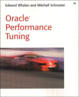 oracle performance tuning by edward whalen 9780672321467