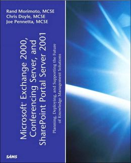 Microsoft Exchange 2000, Conferencing Server, and SharePoint Portal Server 2001