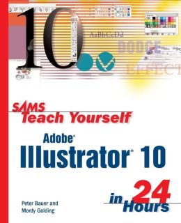Sams Teach Yourself Adobe Illustrator 10 in 24 Hours