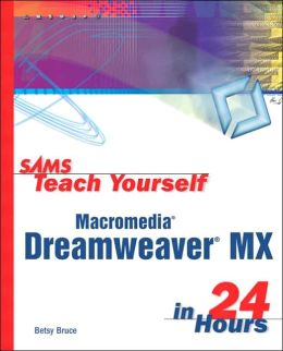 Sams Teach Yourself Macromedia Dreamweaver MX in 24 Hours