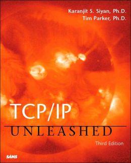 TCP/IP Unleashed Karanjit B. Siyan, Karanjit Siyan, Tim Parker