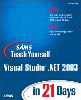 Sams Teach Yourself Visual Studio.net in 21 days