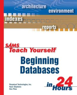 Sams Teach Yourself Beginning Databases in 24 Hours