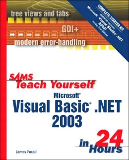 Sams Teach Yourself Microsoft Visual Basic .NET 2003 in 24 Hours