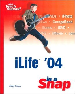 Sams Teach Yourself iLife '04 in a Snap