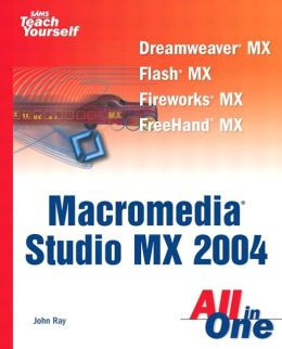 Sams Teach Yourself Macromedia Studio MX 2004- All In One
