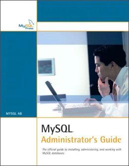 MySQL: Administrator's Guide
