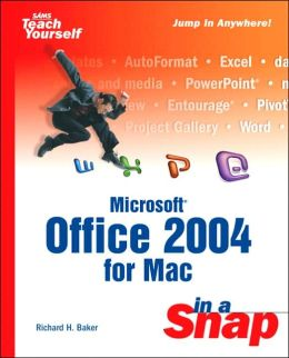Sams Teach Yourself Microsoft Office 2004 for Mac in a Snap
