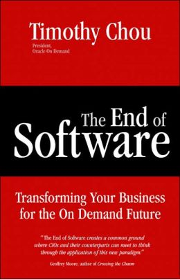 The End of Software: Finding Security, Flexibility, and Profit in the On Demand Future