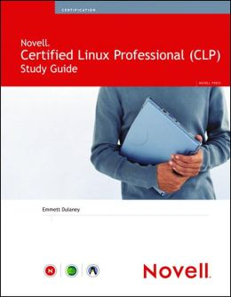 NOVELL Certified Linux Professional (CLP): Study Guide