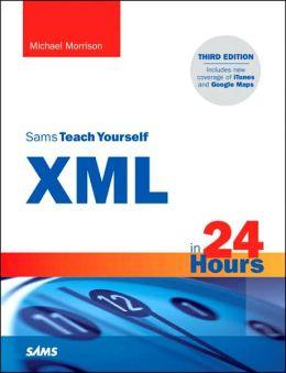 Sams Teach Yourself XML in 24 Hours (Sams Teach Yourself Series)