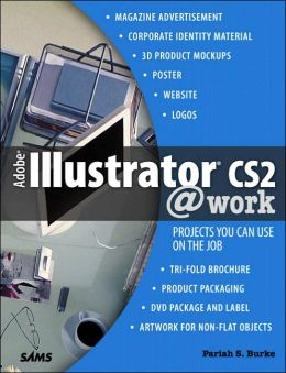 Adobe Illustrator CS2 @ Work: Projects You Can Use on the Job